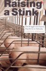 Cover of Raising a Stink: The Struggle over Factory Hog Farms in Nebraska