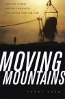 Cover of Moving Mountains: How One Woman and Her Community Won Justice from Big Coal