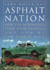 Cover of Asphalt Nation: How the Automobile Took Over America and How We Can Take It Back