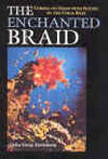 Cover of The Enchanted Braid: Coming to Terms with Nature on the Coral Reef