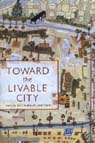 Cover of Toward the Livable City